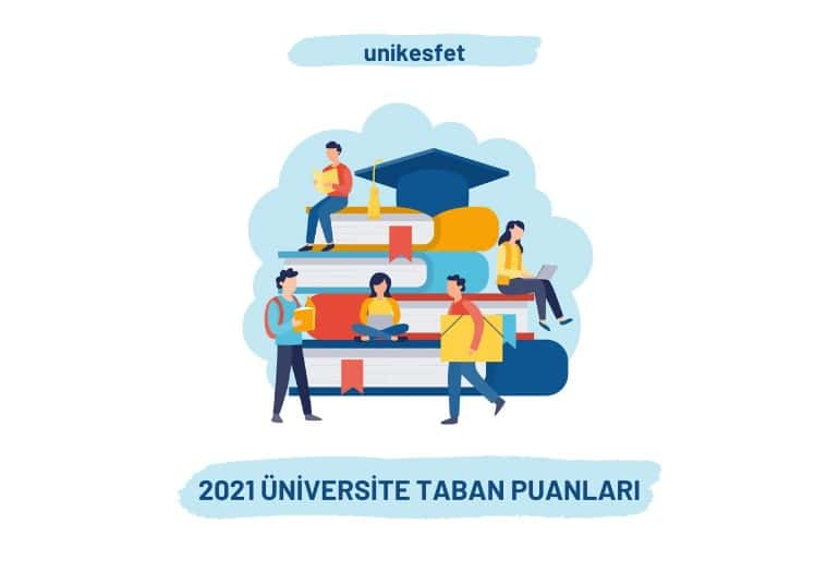 2021 Taban Puanları ve Başarı Sıralamaları